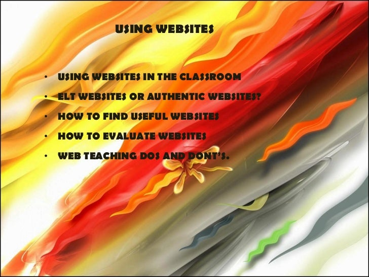 USING WEBSITES <ul><li>USING WEBSITES IN THE CLASSROOM </li></ul><ul><li>ELT WEBSITES OR AUTHENTIC WEBSITES? </li></ul><ul...