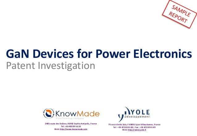 GaN Devices for Power Electronics Patent Investigation IP and Technology Intelligence 2405 route des Dolines, 06902 Sophia...