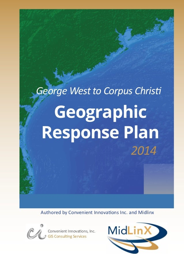 George West to Corpus Christi  Geographic Response Plan 2014  Authored by Convenient Innovations Inc. and Midlinx Convenie...