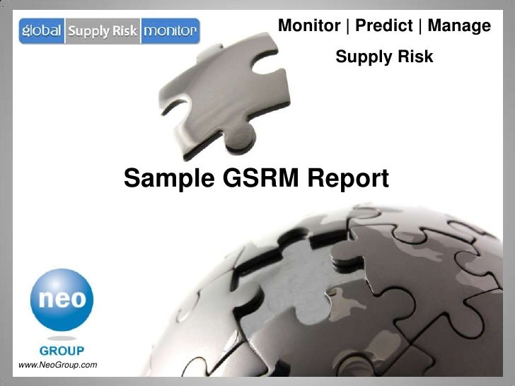 Monitor | Predict | Manage                                    Supply Risk                   Sample GSRM Reportwww.NeoGroup...