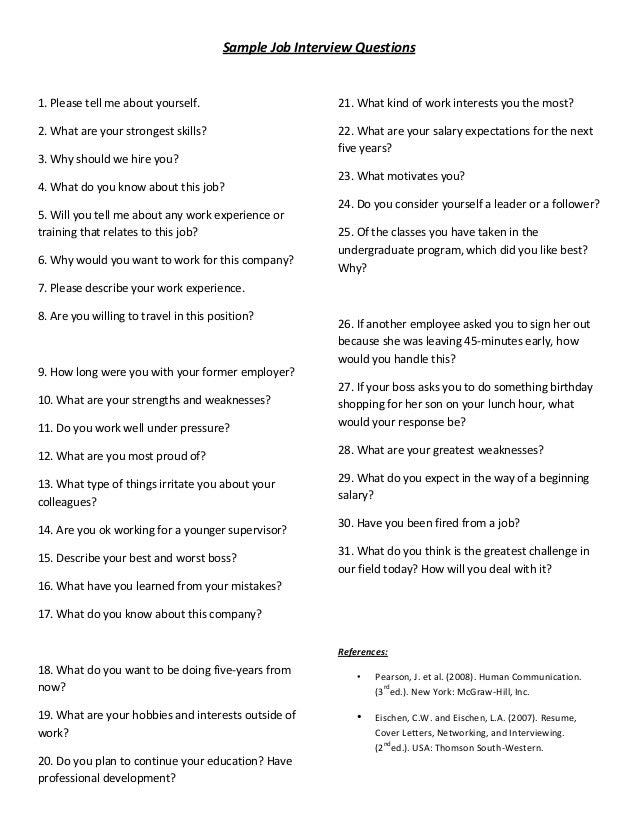 Good Sample Job Interview Questions 1. Please Tell Me About Yourself. 21. What  Kind