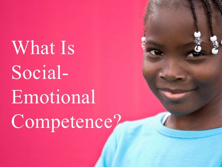What Is Social-Emotional Competence?