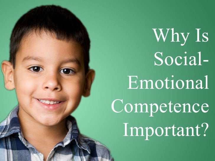 Why Is Social-Emotional Competence Important?