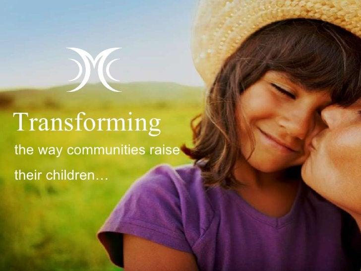 the way communities raise their children… Transforming