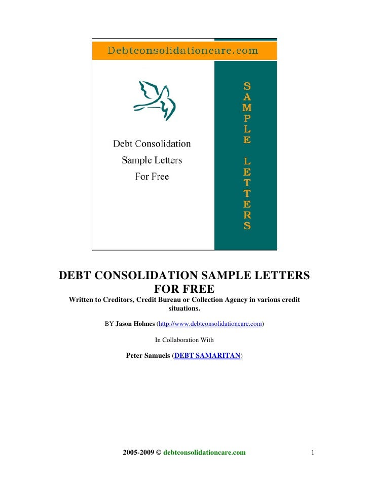 DEBT CONSOLIDATION SAMPLE LETTERS             FOR FREE  Written to Creditors, Credit Bureau or Collection Agency in variou...