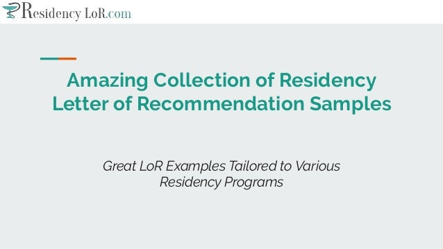 amazing collection of residency letter of recommendation