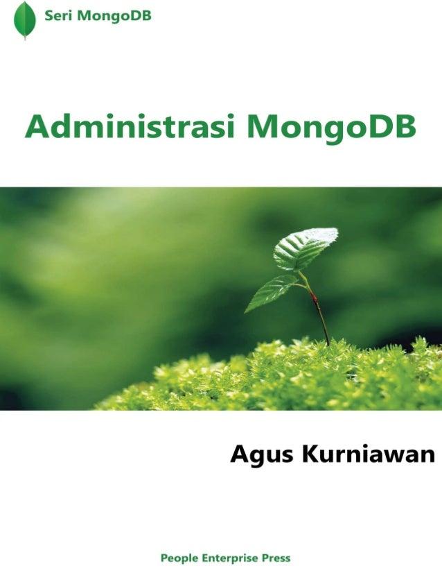 Seri MongoDB  Administrasi MongoDB  Agus Kurniawan  2|Seri MongoDB: Administrasi MongoDB