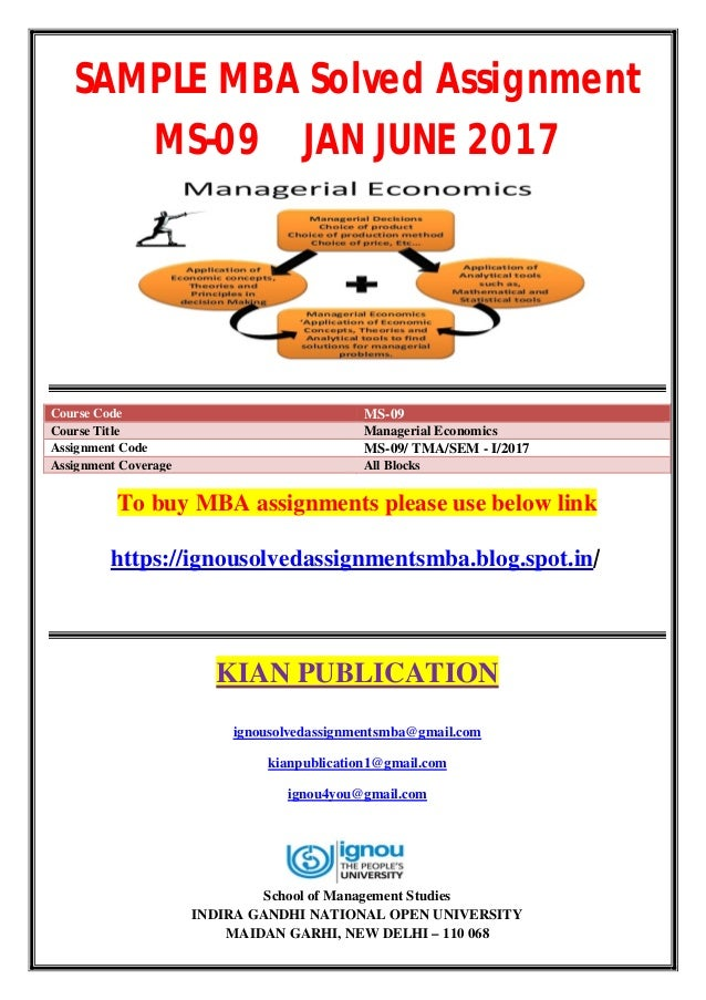 SAMPLE MBA Solved Assignment MS-09 JAN JUNE 2017 Course Code MS-09 Course Title Managerial Economics Assignment Code MS-09...
