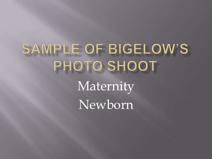 Sample of Bigelow's Photo Shoot<br />Maternity <br />Newborn <br />