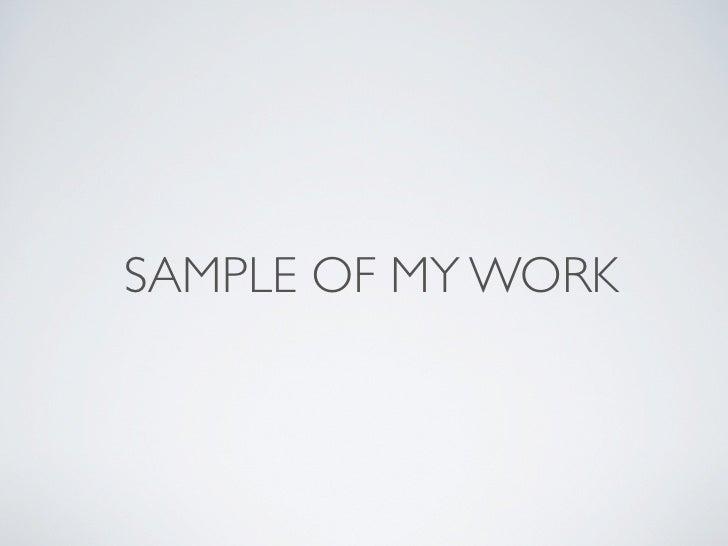SAMPLE OF MY WORK