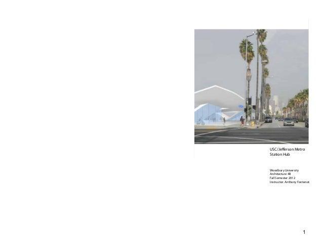 USC/Jefferson MetroStation HubWoodbury UniversityArchitecture 4BFall Semester 2012Instructor: Anthony Fontenot            ...