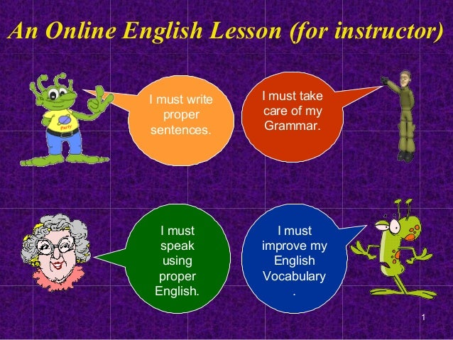 An Online English Lesson (for instructor)             I must write   I must take                proper      care of my    ...