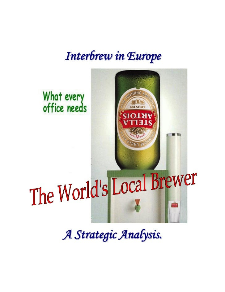 Interbrew in EuropeA Strategic Analysis.