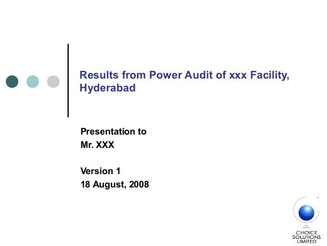 Results from Power Audit of xxx Facility, Hyderabad Presentation to Mr. XXX Version 1 18 August, 2008