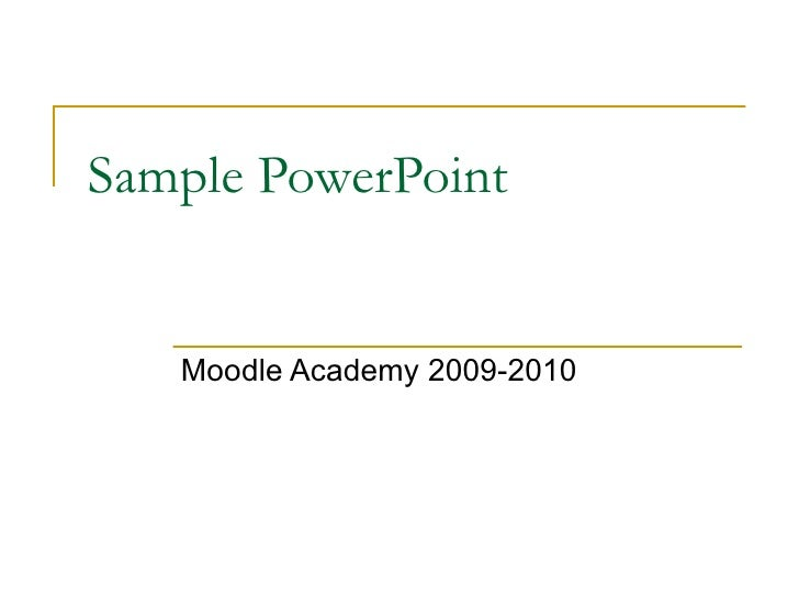 Sample PowerPoint Moodle Academy 2009-2010