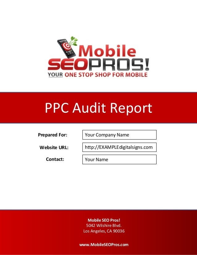 PAGE0 PPC Audit Report Your Company Name Your Name http://EXAMPLEdigitalsigns.com Prepared For: Website URL: Contact: Mobi...