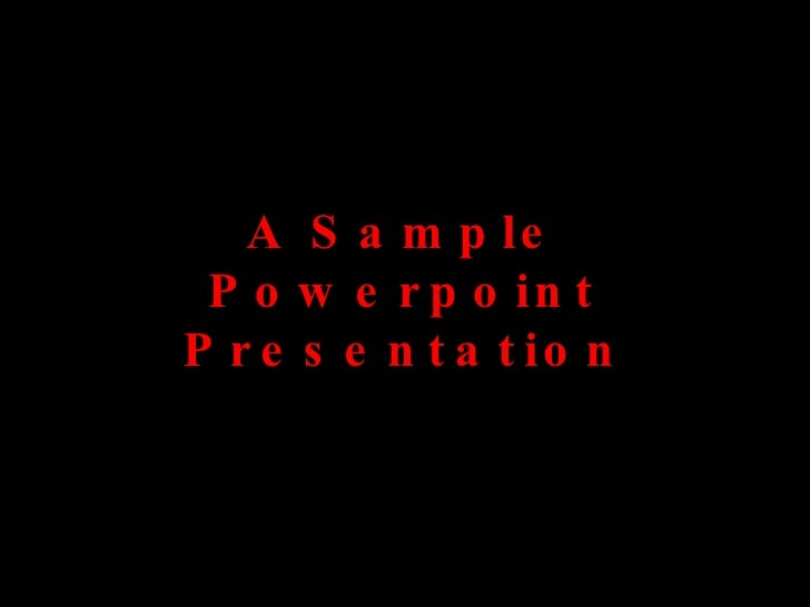 A Sample Powerpoint Presentation