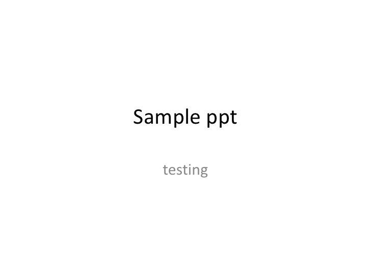 Sample ppt<br />testing<br />