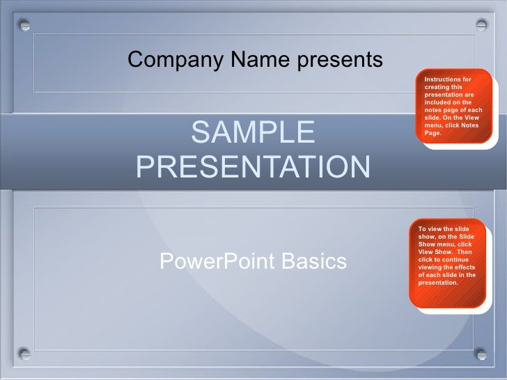 SAMPLE PRESENTATION PowerPoint Basics Instructions for creating this presentation are included on the notes page of each s...