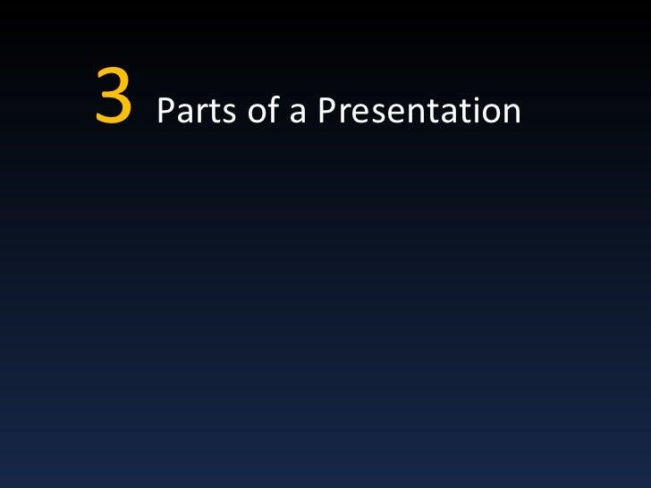 3Parts of a Presentation<br />