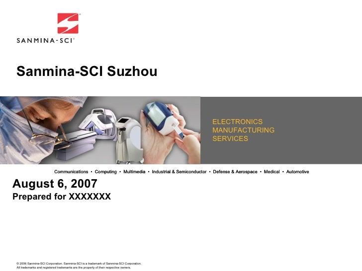 Sanmina-SCI Suzhou August 6, 2007 Prepared for XXXXXXX