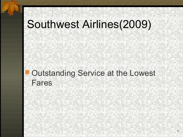1 Southwest Airlines(2009)  Outstanding Service at the Lowest Fares