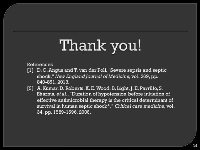 """24 References [1] D. C. Angus and T. van der Poll, """"Severe sepsis and septic shock,"""" New England Journal of Medicine,vol. ..."""