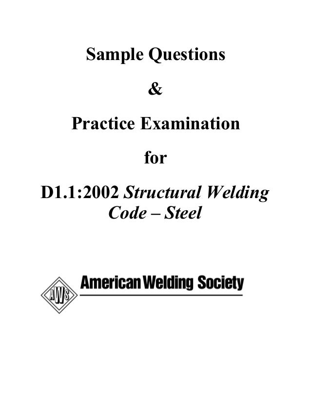 Sample Questions & Practice Examination for D1.1:2002 Structural Welding Code – Steel