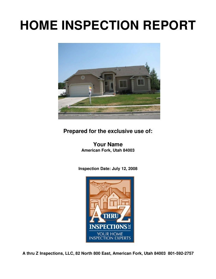 HOME INSPECTION REPORT                    Prepared for the exclusive use of:                                  Your Name   ...
