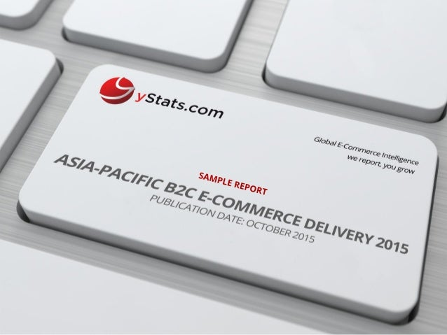 Sample Report: Asia-Pacific B2C E-Commerce Delivery 2015
