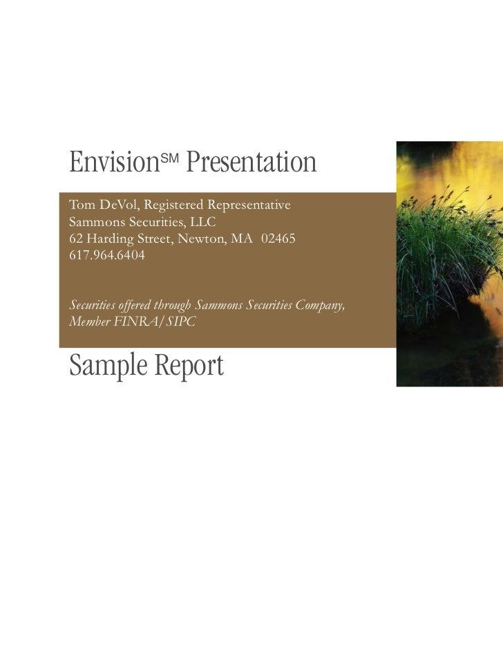 Envision Presentation                 SMTom DeVol, Registered RepresentativeSammons Securities, LLC62 Harding Street, Newt...