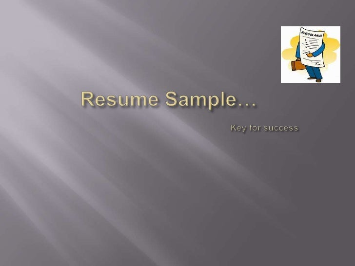 Sample Resume Ppt. A Resume Is A Written Document That Lists Your Work  Experience, Skills, And Educational ...