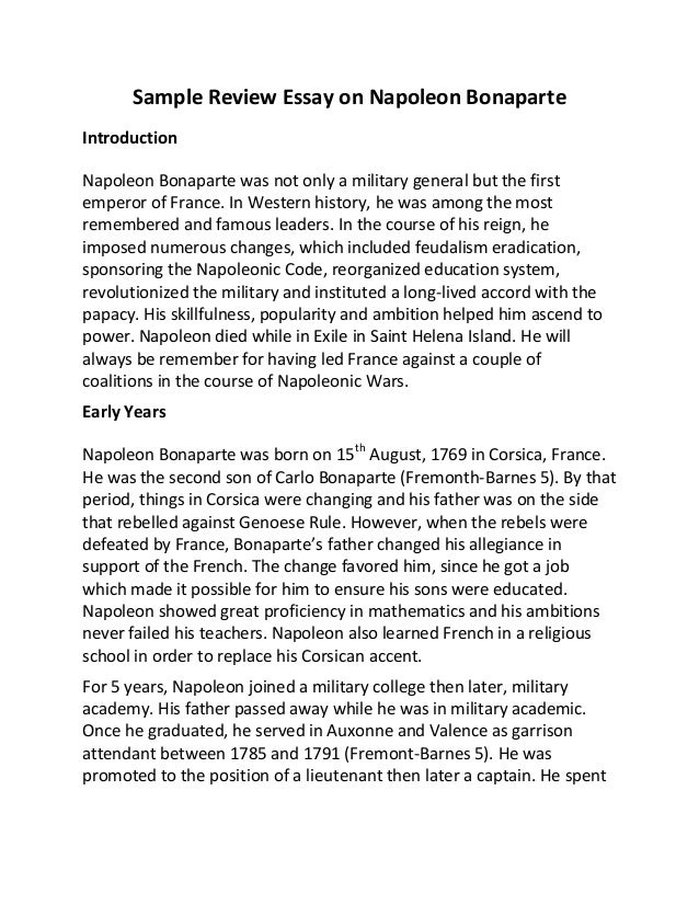 sample review essay on napoleon bonaparte sample review essay on napoleon bonaparte introduction napoleon bonaparte was not only a military general but