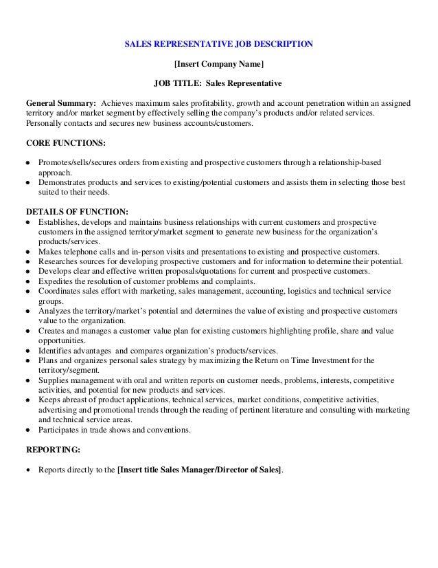 Perfect SALES REPRESENTATIVE JOB DESCRIPTION [Insert Company Name] JOB TITLE: Sales  Representative General Summary
