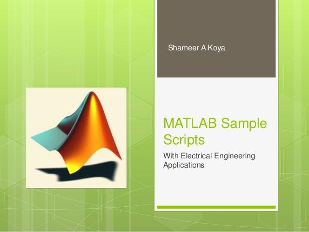 MATLAB Sample Scripts With Electrical Engineering Applications Shameer A Koya