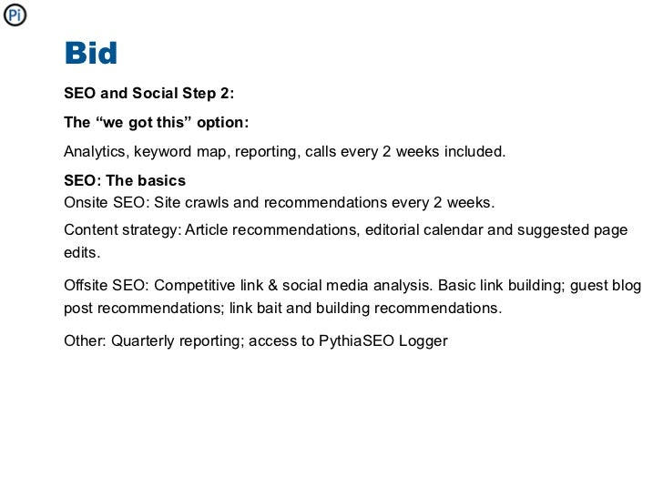 """BidSEO and Social Step 2:The """"we got this"""" option:Analytics, keyword map, reporting, calls every 2 weeks included.SEO: The..."""