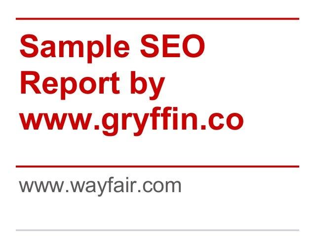 Sample SEOReport bywww.gryffin.cowww.wayfair.com