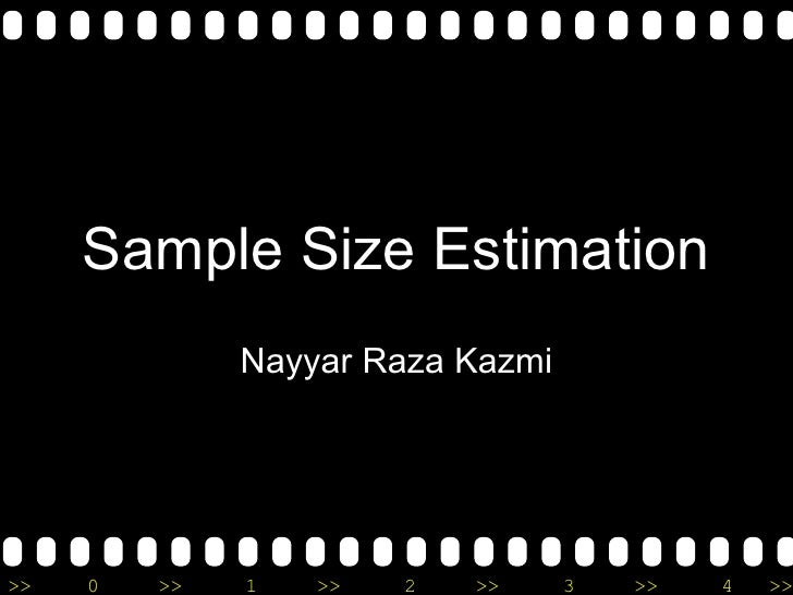 Sample Size Estimation Nayyar Raza Kazmi
