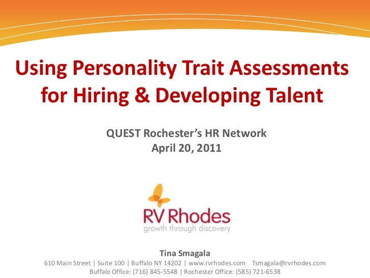 Using Personality Trait Assessments for Hiring & Developing Talent<br />QUEST Rochester's HR NetworkApril 20, 2011<br />Ti...