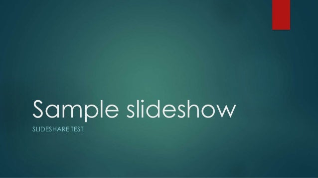 Sample slideshow SLIDESHARE TEST