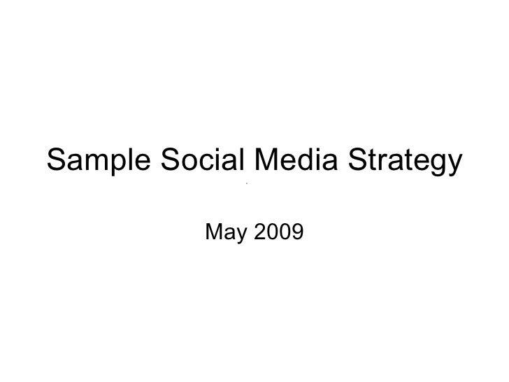 Sample Social Media Strategy May 2009