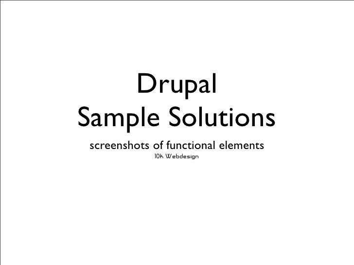 Drupal Sample Solutions screenshots of functional elements             10k Webdesign