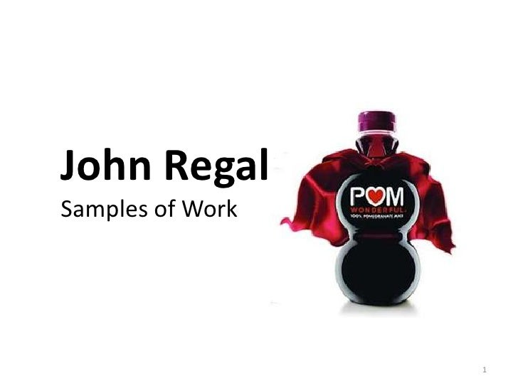 John Regal Samples of Work                       1