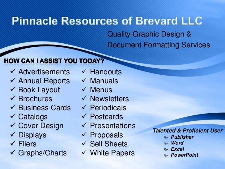 Pinnacle Resources of Brevard LLC<br />Quality Graphic Design &<br />Document Formatting Services<br />How Can I Assist Yo...
