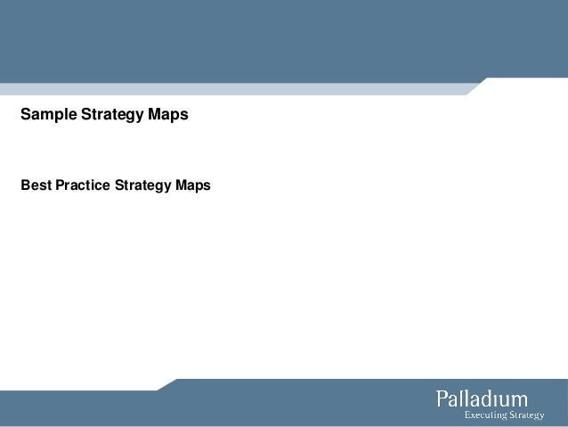 Sample Strategy MapsBest Practice Strategy Maps