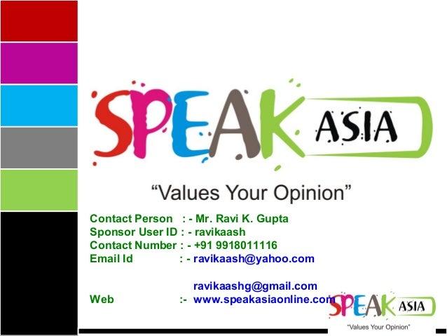 Contact Person : - Mr. Ravi K. Gupta Sponsor User ID : - ravikaash Contact Number : - +91 9918011116 Email Id : - ravikaas...