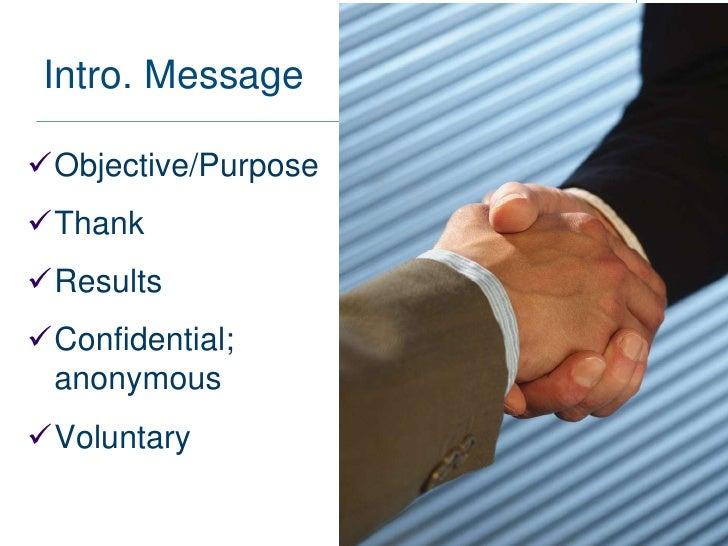 Intro. MessageObjective/PurposeThankResultsConfidential; anonymousVoluntary