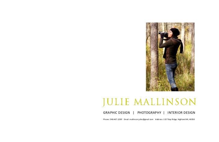 GRAPHIC DESIGN | PHOTOGRAPHY | INTERIOR DESIGNPhone: 248.467.1289 Email: mallinson.julie@gmail.com Address: 1157 Bay Ridge...