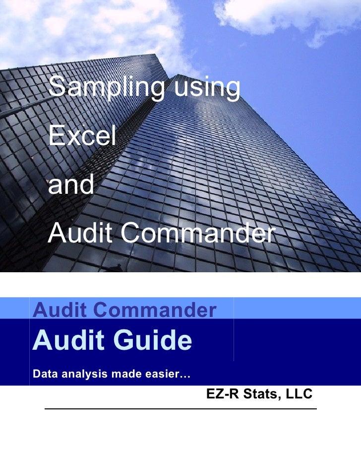 Sampling using   Excel   and   Audit Commander  Audit Commander Audit Guide Data analysis made easier…                    ...