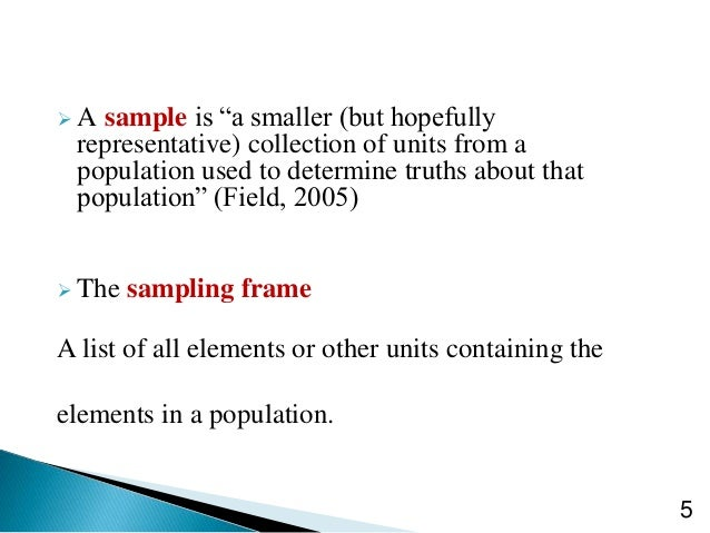 the sampling frame is arguably the most critical element of a study s sampling plan why is this so A sampling plan defines the process of making the sample selections sample denotes the selected group of people or elements included in a study sampling decisions have a major impact on the meaning and generalizability of the findings.